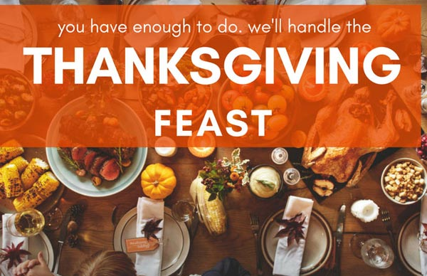 Thanksgiving is Approaching! We Can Help!